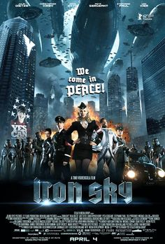 Iron Sky: The Nazis set up a secret base on the moon in 1945 where they hide out and plan to return to power in 2018.