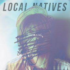 local natives- breakers