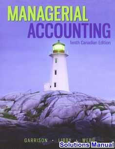 9 best managerial accounting images on pinterest managerial solution manual for managerial accounting canadian edition canadian edition authorlibby webb noreengarrison typesolution manual fandeluxe Images