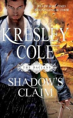 Shadow's Claim by Kresley Cole--Prince Trehan Daciano and Princess Bettina Abbdon (also Book 1 in the Dacian's series)
