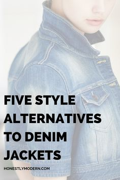 Looking for alternatives to the classic denim jacket? Check out these five style alternatives so you can shop your closet! http://www.honestlymodern.com/the-curious-case-of-the-eternal-denim-jackets/?utm_campaign=coschedule&utm_source=pinterest&utm_medium=Honestly%20Modern&utm_content=The%20Curious%20Case%20of%20the%20Eternal%20Denim%20Jackets