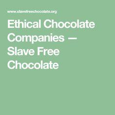 Ethical Chocolate Companies — Slave Free Chocolate