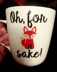 A personal favorite from my Etsy shop https://www.etsy.com/listing/460181470/oh-for-fox-sake-fox-coffee-cup-fox-gift
