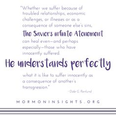 The Savior's infinite #Atonement isn't for only sins. —mormoninsights.org