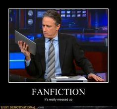 Fanfiction: it's messed up stuff, but we love it anyway!
