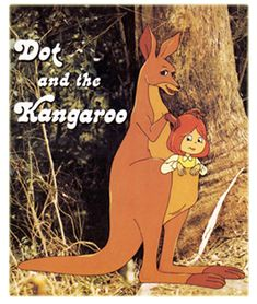 Dot and the Kangaroo - will need to add this to the queue. I haven't seen it in about 28 years.