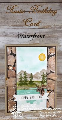 Free Tutorial Included in Post - Stampin' Up! Waterfront and Wood Textures DSP - masculine handmade birthday card - Create With Christy - Christy Fulk, Independent SU! Demo