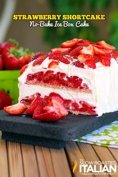 Layer upon layer of cookies, cream and luscious strawberries make up this insanely simple and delicious no-bake strawberry shortcake ice box cake recipe. #cake #recipe #nobake #strawberry @Matt Valk Chuah Slow Roasted Italian | Donna  http://www.theslowroasteditalian.com/2013/08/strawberry-shortcake-no-bake-ice-box-cake-recipe.html