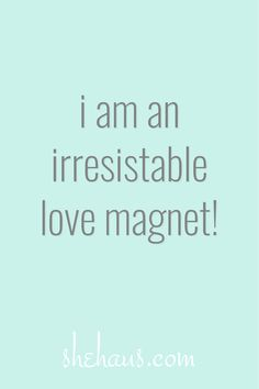 i am an irresistable love magnet! Affirmations For Happiness, Positive Affirmations Quotes, Self Love Affirmations, Morning Affirmations, Law Of Attraction Affirmations, Law Of Attraction Quotes, Affirmation Quotes, Positive Quotes, Wealth Affirmations