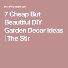 7 Cheap But Beautiful DIY Garden Decor Ideas | The Stir