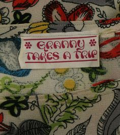 Granny Takes A Trip label. That iconic London Carnaby Street hippie label is one tough rascal to find!