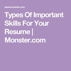Types Of Important Skills For Your Resume | Monster.com