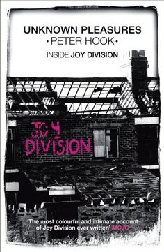 Unknown Pleasures: Inside Joy Division: Amazon.co.uk: Peter Hook: 9781849833608: Books