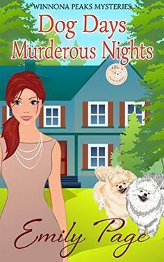 Dog Days Murderous Nights: Winnona Peaks Mysteries Book 1,