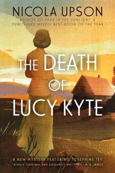 Historical Mystery. Inheriting a remote Suffolk cottage from actress Hester Larkspur, the godmother she barely knew, author Josephine Tey is beholden by the will to allow Lucy Kyte to take what she needs from the home -- but no one knows who or where Lucy is. As Tey investigates and sorts through Hester's papers in search of answers, she discovers that Hester was fascinated by an infamous murder that was committed on the property a century before.