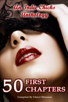 50 First Chapters: An Indie Chicks Anthology by [Adkins, Heather Marie, Mortimer, Faith, Fasano, Donna , McCullough, Gerry, Young-Ellis, Georgina, Davis Luce, Carol, Bradshaw, Cheryl, Hayes, Christy, Saah Baehr, Consuelo, Shireman, Cheryl]