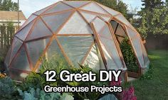 12 Great DIY Greenhouse Projects - You don't have to spend hundreds of dollars on greenhouses if you have time and a few things that you may have laying around the house.