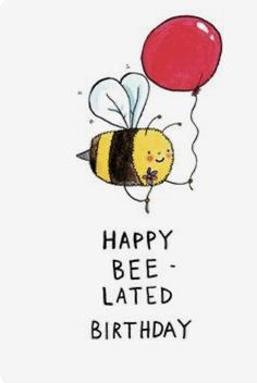 You've forgotten their birthday! That's OK, send this bee-lated birthday card by Jelly Armchair. White card with a colourful illustration of a bee holding a balloon that says Happy Bee-lated Birthday. Happy Birthday Wishes For A Friend, Belated Birthday Card, Happy Late Birthday, Birthday Wishes Funny, Happy Birthday Messages, Happy Birthday Quotes, Happy Birthday Greetings, 21 Birthday, Happy Birthday Coworker