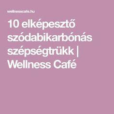 10 elképesztő szódabikarbónás szépségtrükk   Wellness Café Wellness, Fitness