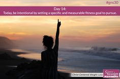 Day 14 - Today, be intentional by setting a specific and measurable fitness goal to pursue.