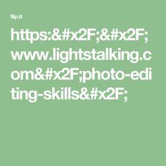 https://www.lightstalking.com/photo-editing-skills/