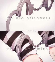 Somos prisioneros de nuestra propia mente.
