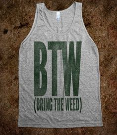 BTW Bring The Weed (tank) - Galaxy Cats - Skreened T-shirts, Organic Shirts, Hoodies, Kids Tees, Baby One-Pieces and Tote Bags