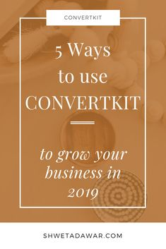 5 Ways To Use Convertkit To Grow Your Business in 2019 - Shweta Dawar Email Marketing Design, Email Marketing Strategy, Marketing Automation, Small Business Marketing, Sales And Marketing, Business Tips, Marketing Ideas, How To Get Clients