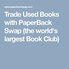 Trade Used Books with PaperBack Swap (the world's largest Book Club)
