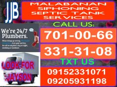 MALABANAN SIPHONING SEPTIC TANK SERVICES TELL#:(02)701-00-66 /(02)331-31-08 CELL#:09152331071 /099983154013 /09205931198  OPEN 24/7 A WEEK BETTER SERVICES ANYTIME,ANYPLACE AFFORDABLE PRIZE AND RELIABLE  LOOK FOR:JAYSON BENALDO  MALABANAN SERVICES OFFERED: *SIPHONING OF SEPTIC TANK *DEC-LOGGING/CLEAR UP CLOOGGED PIPELINES *REMOVE GARBAGE INSIDE SEPTIC TANK VAUL