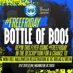 Grab your bottle of boos this Halloween at Bread & Brew in DC with our #FreeFriday giveaway! Repin this flyer using #FreeFriday in the description for a chance to win free registration tickets at Bread & Brew this Halloween.