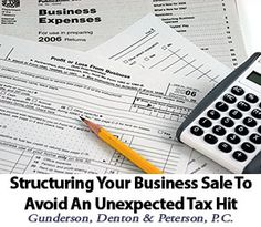 Selling your business brings a lot of change. Make sure that doesn't include an unexpected tax hit, by a business lawyer at Gunderson Denton http://gundersondenton.com/business/structuring-business-sale-avoid-unexpected-tax-hit #businesstaxes #businesssale #businesslaw