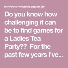 Do you know how challenging it can be to find games for a Ladies Tea Party? F… Do you know how challenging it can be to find games for a Ladies Tea Party? For the past few years I've been put in charge of games for … Tea Party Activities, Tea Party Games, Party Games For Ladies, Ladies Party, Christmas Tea Party, Afternoon Tea Parties, Tea Party Birthday, Me Time, T 4