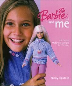 Barbie® Doll and Me: 45 Playful Matching Designs for Knitting - I Crochet World Barbie Knitting Patterns, Barbie Clothes Patterns, Crochet Barbie Clothes, Doll Patterns, Crochet Outfits, Crochet Patterns, Barbie Y Ken, Barbie Dress, Barbie Doll