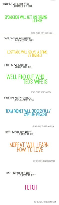 All this will happen except for Moffat loving. That my dear child will never happen.
