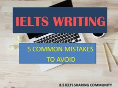 IELTS Writing band 8| 5 common mistakes you should avoid to get band 8