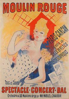 Acesta este primul poster pentru Moulin Rouge- aparut in 1890 si creat de Jules Cheret. Cabareturile si salile de spectacol au fost primii clienti de afise. La acea vreme afisele sunt realizate cu tehnica litografiei.