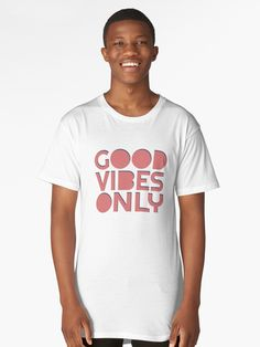 GOOD VIBES ONLY #redbubble #decor #buyart by designdn Long T-Shirts