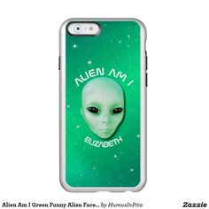 Alien Am I Green Funny Alien Face With Black Eyes Incipio Feather® Shine iPhone 6 Case