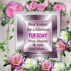 Best wishes for a Glorious Tuesday days of the week tuesday happy tuesday tuesday greeting tuesday quote tuesday blessings good morning tuesday Good Morning Handsome Quotes, Blessed Morning Quotes, Tuesday Quotes Good Morning, Good Morning Sister, Morning Quotes For Friends, Good Morning Inspirational Quotes, Good Morning Gif, Morning Blessings, Afternoon Quotes