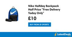 "Nike Halfday Backpack Half Price ""Free Delivery Today Only"", £10 at JD Sports"