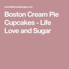 Boston Cream Pie Cupcakes - Life Love and Sugar