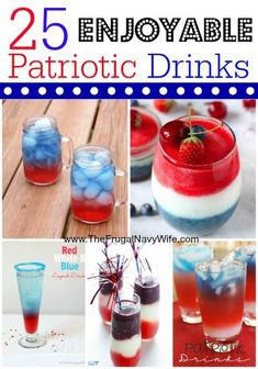 25 Patriotic Drink Recipes. Great for Memorial Day, July 4th, Labor Day and any BBQ!