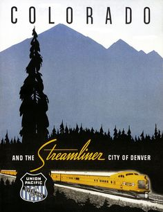 Vintage poster: Colorado via Union Pacific's Streamliner, The City Of Denver