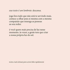 Preciso reler isso todos os dias 😔 Poetry Text, How To Have A Good Morning, Inspirational Phrases, Love Yourself First, Badass Quotes, Note To Self, Happy Thoughts, Wallpaper Quotes, Positive Vibes