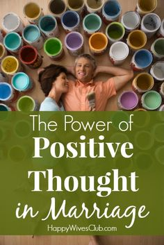 The Power of Positive Thought in Marriage - Click to Read!