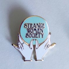 Image of Strange Women Society Initiation Pin *PRE-SALE*