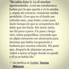 〽No sabia dejar ir. Le di muchas oportunidades. Denise Márquez