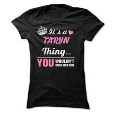 TARYN - #christmas gift #man gift. TRY => https://www.sunfrog.com/Names/TARYN.html?60505