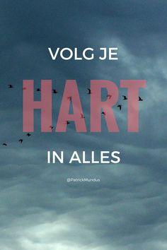 Volg je #Hart in alles...